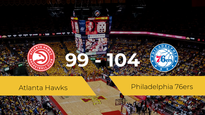 Philadelphia 76ers se impone por 99-104 frente a Atlanta Hawks