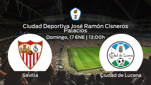 Previa del partido: el Ciudad de Lucena defiende su liderato ante el Sevilla C
