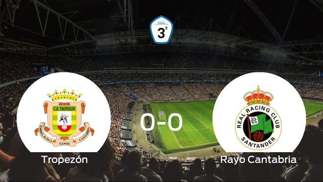 El Tropezón y el Rayo Cantabria se reparten los puntos en un partido sin goles (0-0)