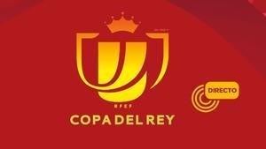 Sigue en directo el sorteo de Octavos de Final de la Copa del Rey