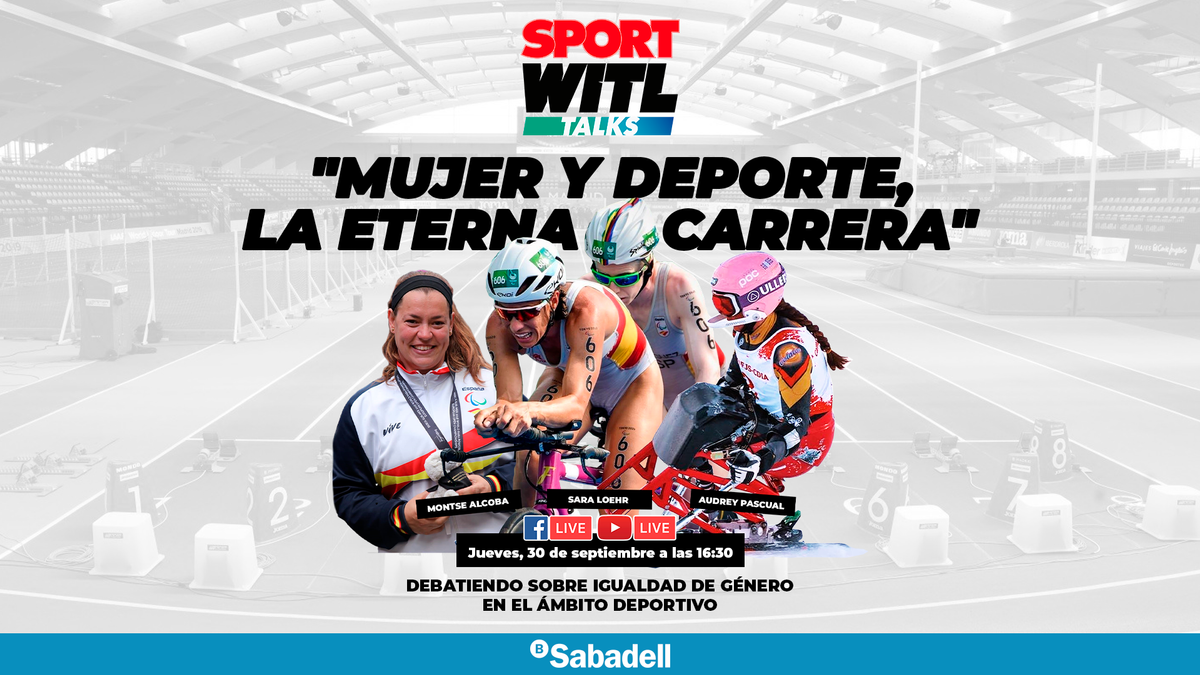"II SPORT WITL Talks by Banco Sabadell: mujer y deporte, la eterna carrera"""