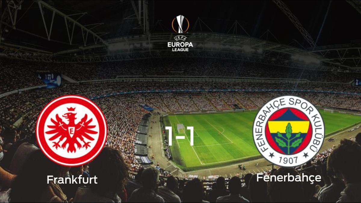 El Eintracht Frankfurt y el Fenerbahçe reparten los puntos tras empatar a uno