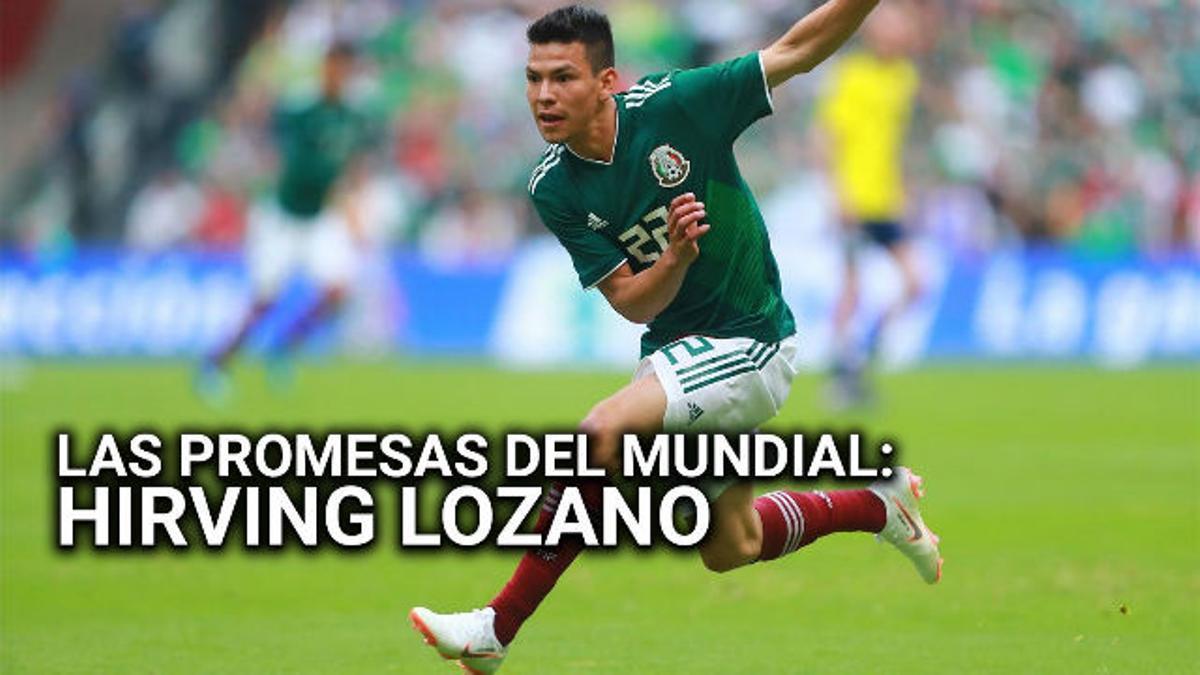 Las pomesas del Mundial: Hirving Lozano, el gran argumento de México
