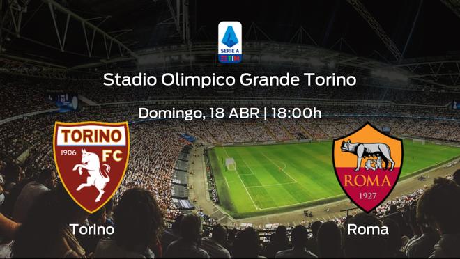 Previa del partido de la jornada 31: Torino - AS Roma