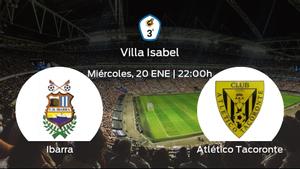 Previa del encuentro de la jornada 13: Ibarra contra Atlético Tacoronte