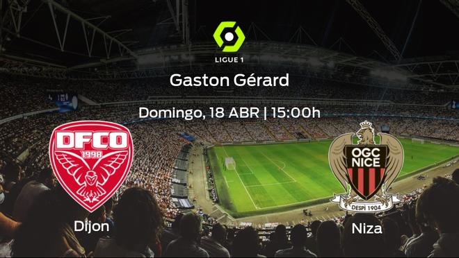 Jornada 33 de la Ligue 1: previa del encuentro Dijon FCO - OGC Niza