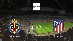 Villarreal suffer home loss in 2-0 defeat by Atletico Madrid