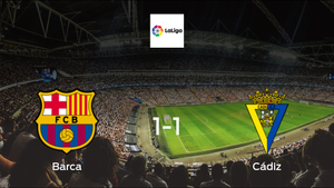 Barcelona and Cádiz can only manage a 1-1 draw
