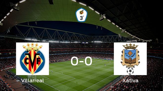 El Villarreal C y el Olimpic Xátiva no encuentran el gol y se reparten los puntos (0-0)