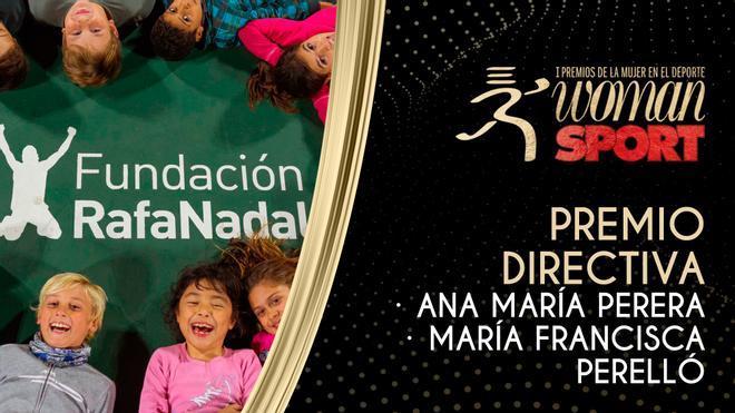 Premio Directiva: Ana Mª Parera y Francisca Perelló, dos mujeres que han convertido la Fundación Rafa Nadal en un referente