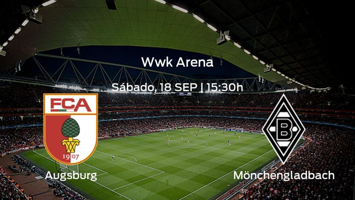 Jornada 5 de la Bundesliga: previa del encuentro FC Augsburg - Borussia Mönchengladbach