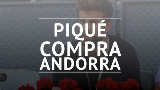 Piqué compra el FC Andorra