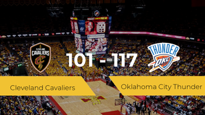Oklahoma City Thunder se impone a Cleveland Cavaliers por 101-117