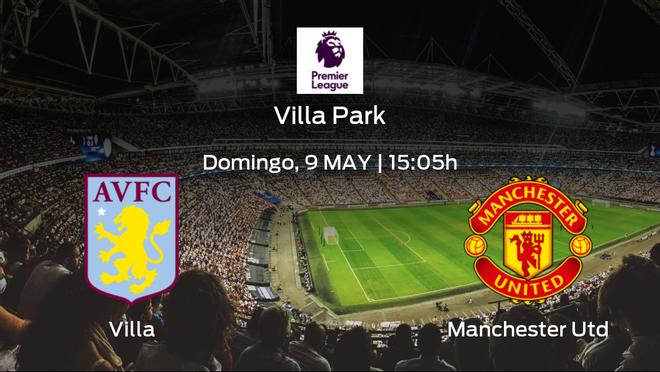 Previa del encuentro de la jornada 35: Aston Villa contra Manchester United