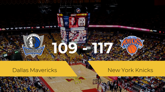 New York Knicks se queda con la victoria frente a Dallas Mavericks por 109-117